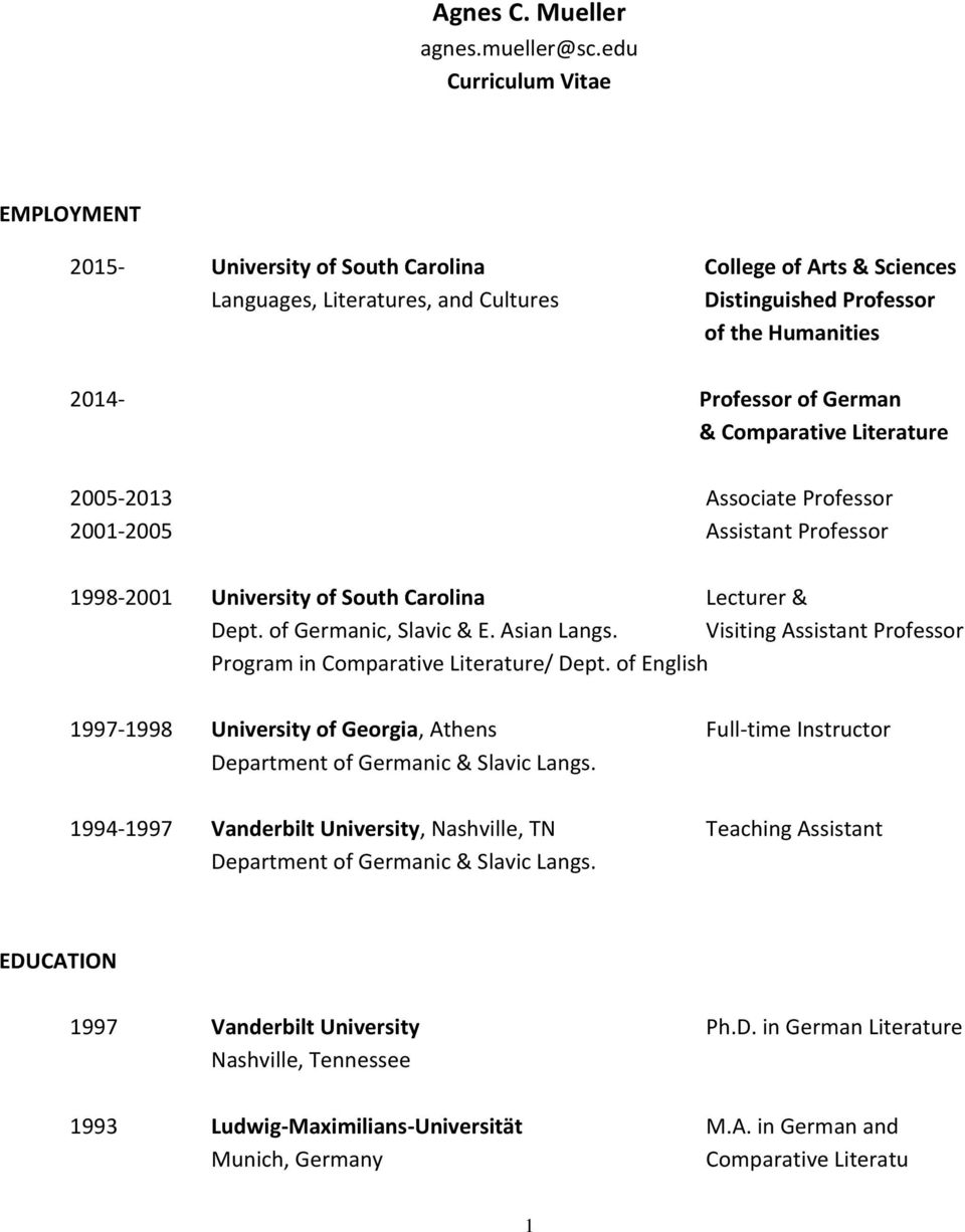 & Comparative Literature 2005-2013 Associate Professor 2001-2005 Assistant Professor 1998-2001 University of South Carolina Lecturer & Dept. of Germanic, Slavic & E. Asian Langs.