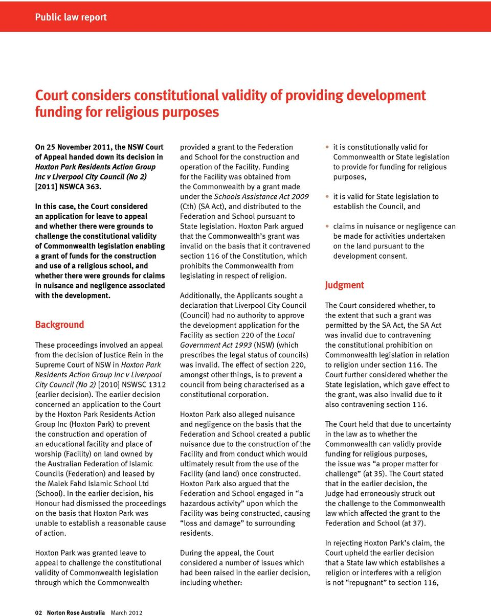In this case, the Court considered an application for leave to appeal and whether there were grounds to challenge the constitutional validity of Commonwealth legislation enabling a grant of funds for
