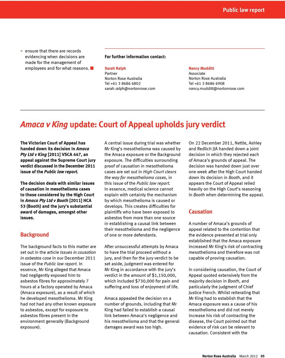 com Amaca v King update: Court of Appeal upholds jury verdict The Victorian Court of Appeal has handed down its decision in Amaca Pty Ltd v King [2011] VSCA 447, an appeal against the Supreme Court
