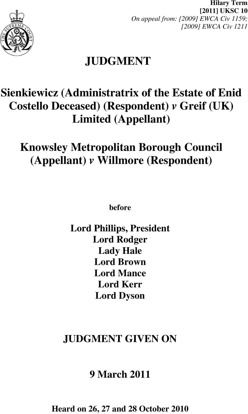 Metropolitan Borough Council (Appellant) v Willmore (Respondent) before Lord Phillips, President Lord Rodger