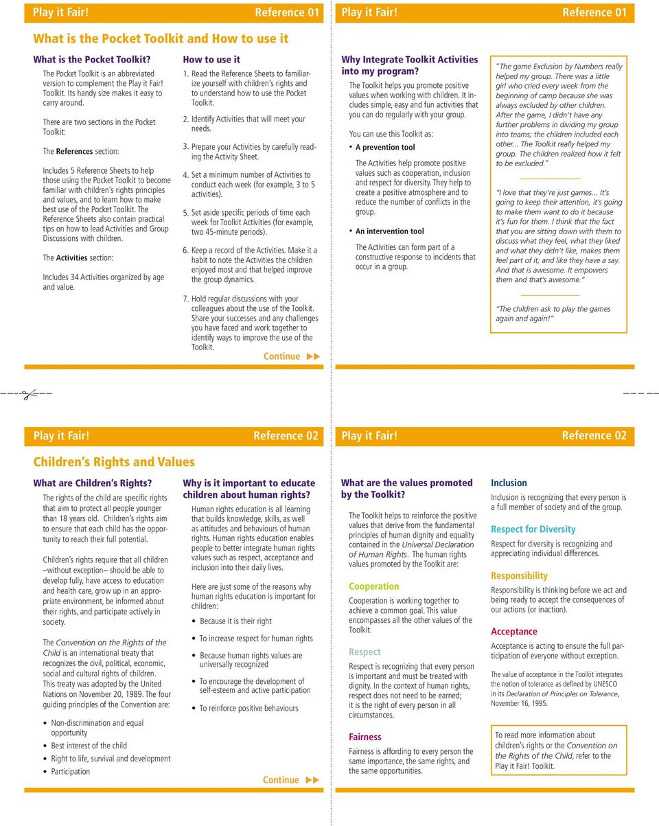 There are two sections in the Pocket Toolkit: The References section: Includes 5 Reference Sheets to help those using the Pocket Toolkit to become familiar with children s rights principles and