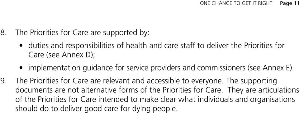 D); implementation guidance for service providers and commissioners (see Annex E). 9.