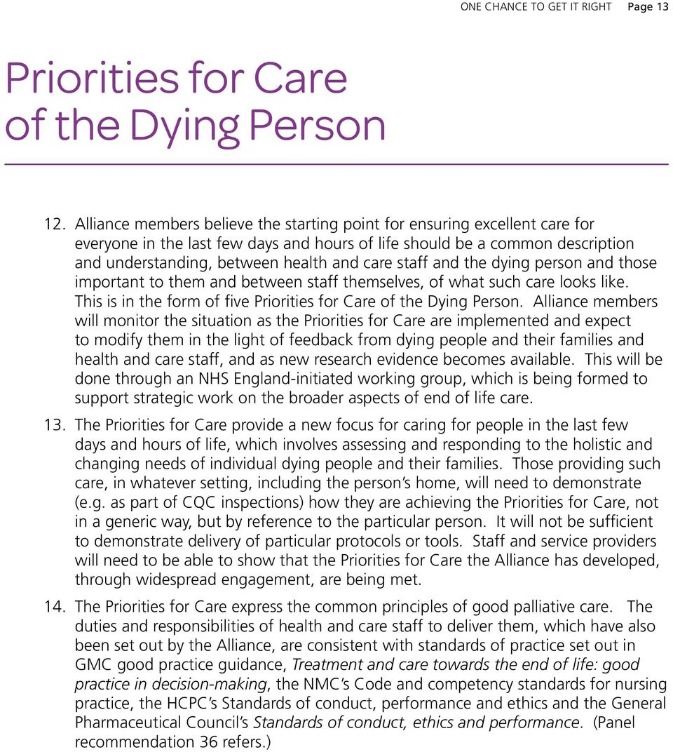 staff and the dying person and those important to them and between staff themselves, of what such care looks like. this is in the form of five Priorities for care of the Dying Person.