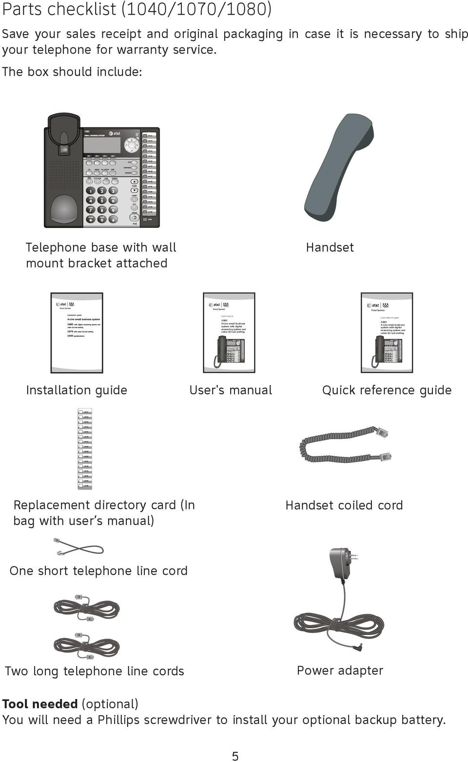 Installation guide User's manual Replacement directory card (In bag with user s manual) Quick reference guide 1080 4-Line small business system with digital answering system and caller