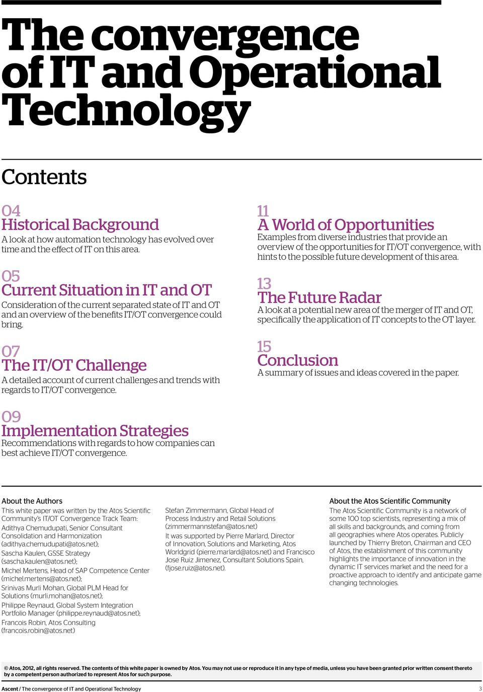 07 The IT/OT Challenge A detailed account of current challenges and trends with regards to IT/OT convergence.