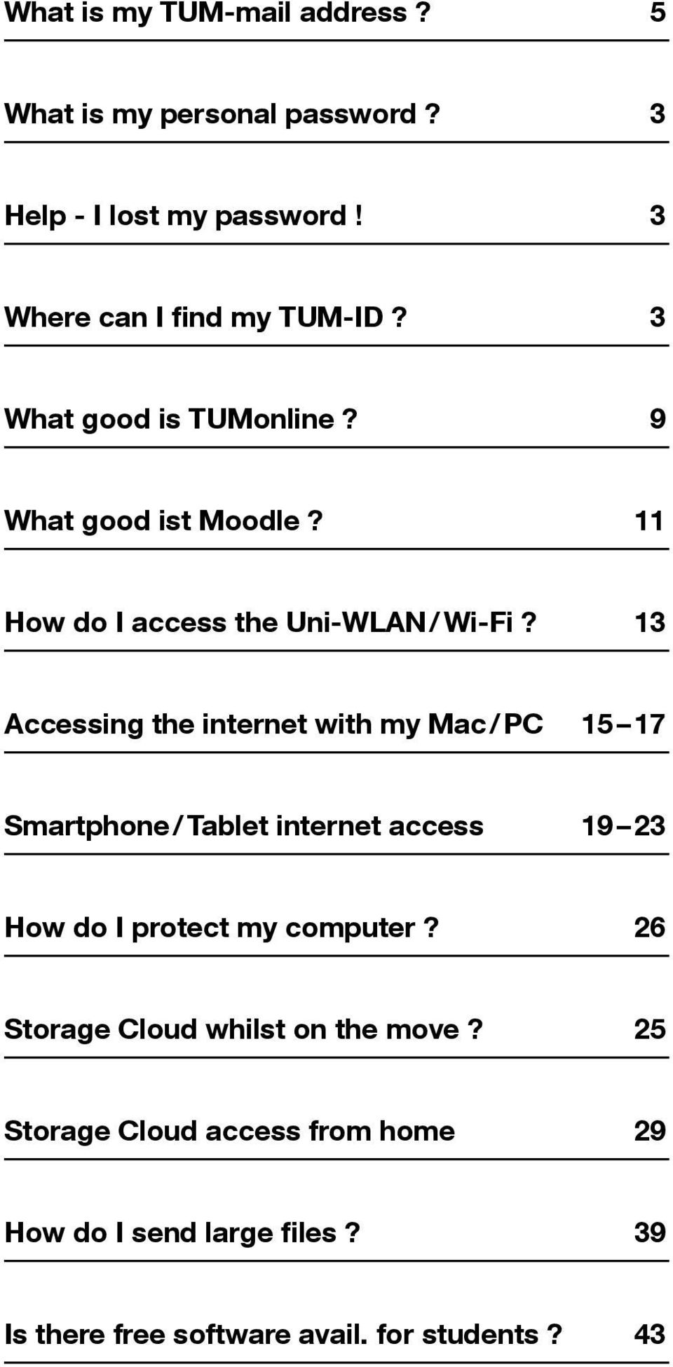 13 Accessing the internet with my Mac / PC 15 17 Smartphone / Tablet internet access 19 23 How do I protect my computer?