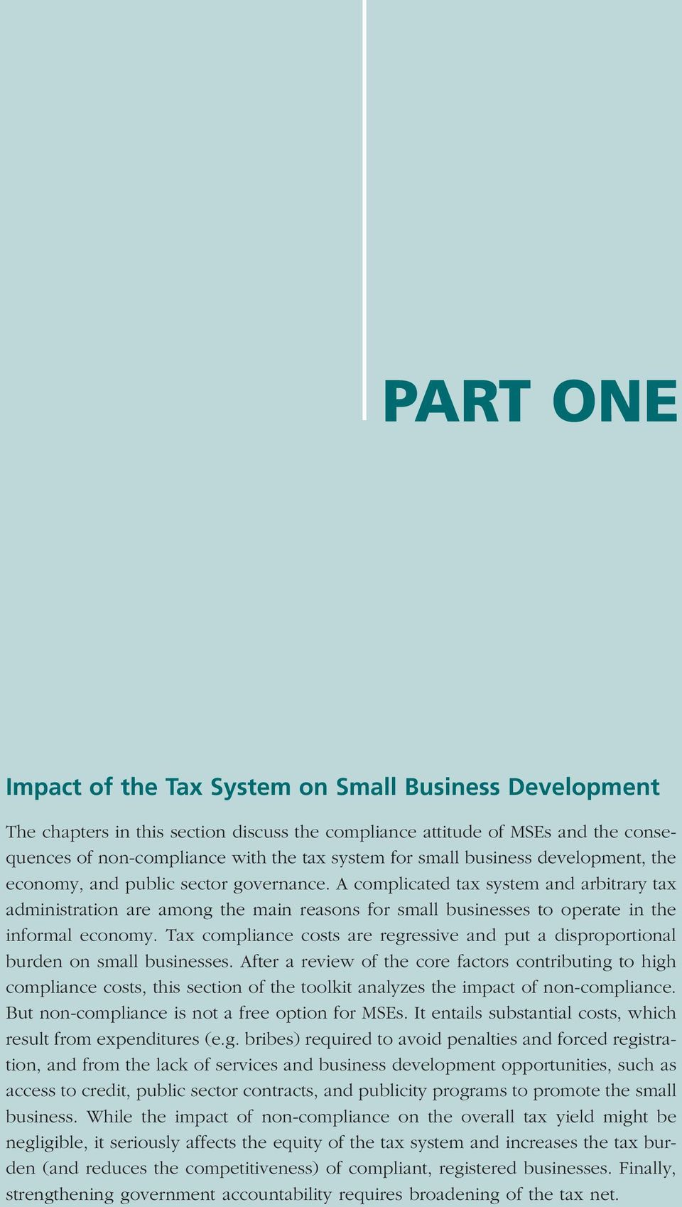 A complicated tax system and arbitrary tax administration are among the main reasons for small businesses to operate in the informal economy.