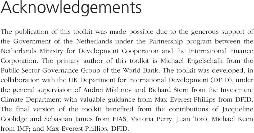 The toolkit was developed, in collaboration with the UK Department for International Development (DFID), under the general supervision of Andrei Mikhnev and Richard Stern from the Investment Climate