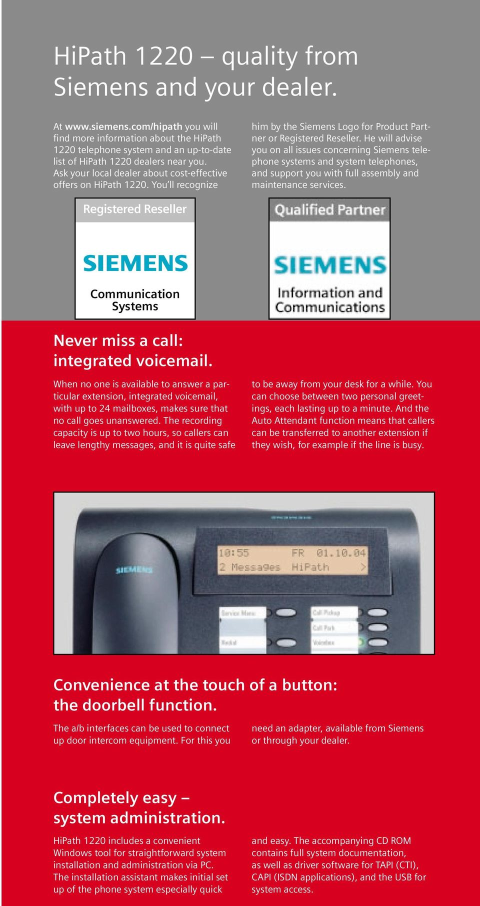 Ask your local dealer about cost-effective offers on HiPath 1220. You ll recognize him by the Siemens Logo for Product Partner or Registered Reseller.