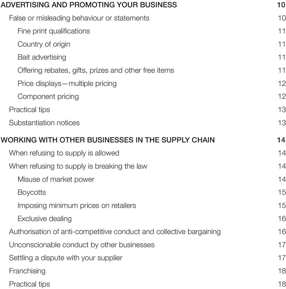 When refusing to supply is allowed 14 When refusing to supply is breaking the law 14 Misuse of market power 14 Boycotts 15 Imposing minimum prices on retailers 15 Exclusive dealing 16