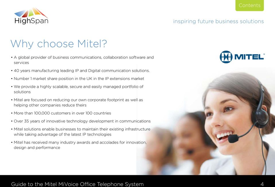 footprint as well as helping other companies reduce theirs More than 100,000 customers in over 100 countries Over 35 years of innovative technology development in communications Mitel solutions