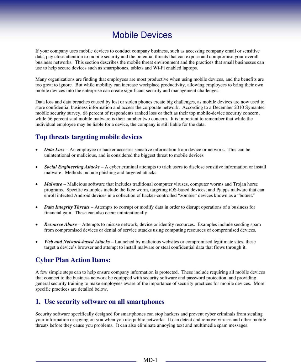 This section describes the mobile threat environment and the practices that small businesses can use to help secure devices such as smartphones, tablets and Wi-Fi enabled laptops.