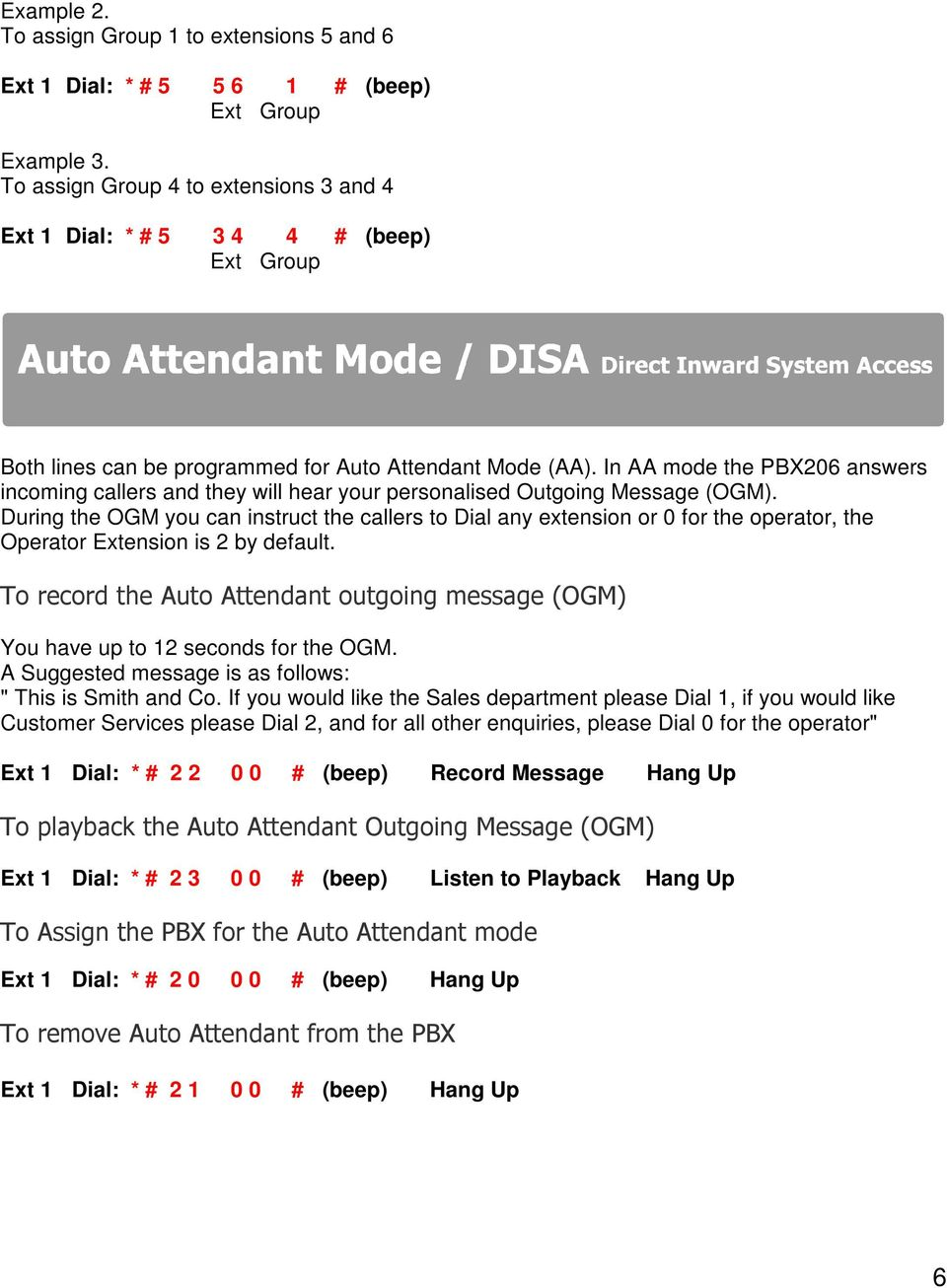 In AA mode the PBX206 answers incoming callers and they will hear your personalised Outgoing Message (OGM).