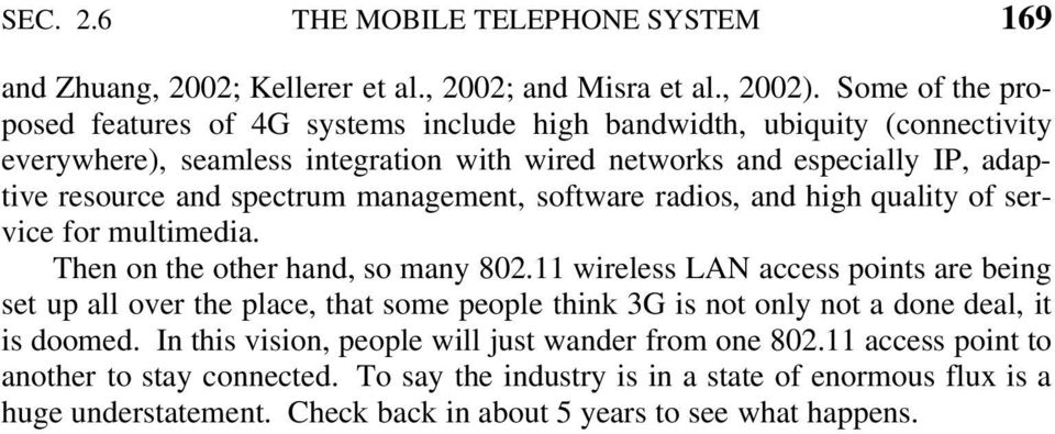 spectrum management, software radios, and high quality of service for multimedia. Then on the other hand, so many 802.