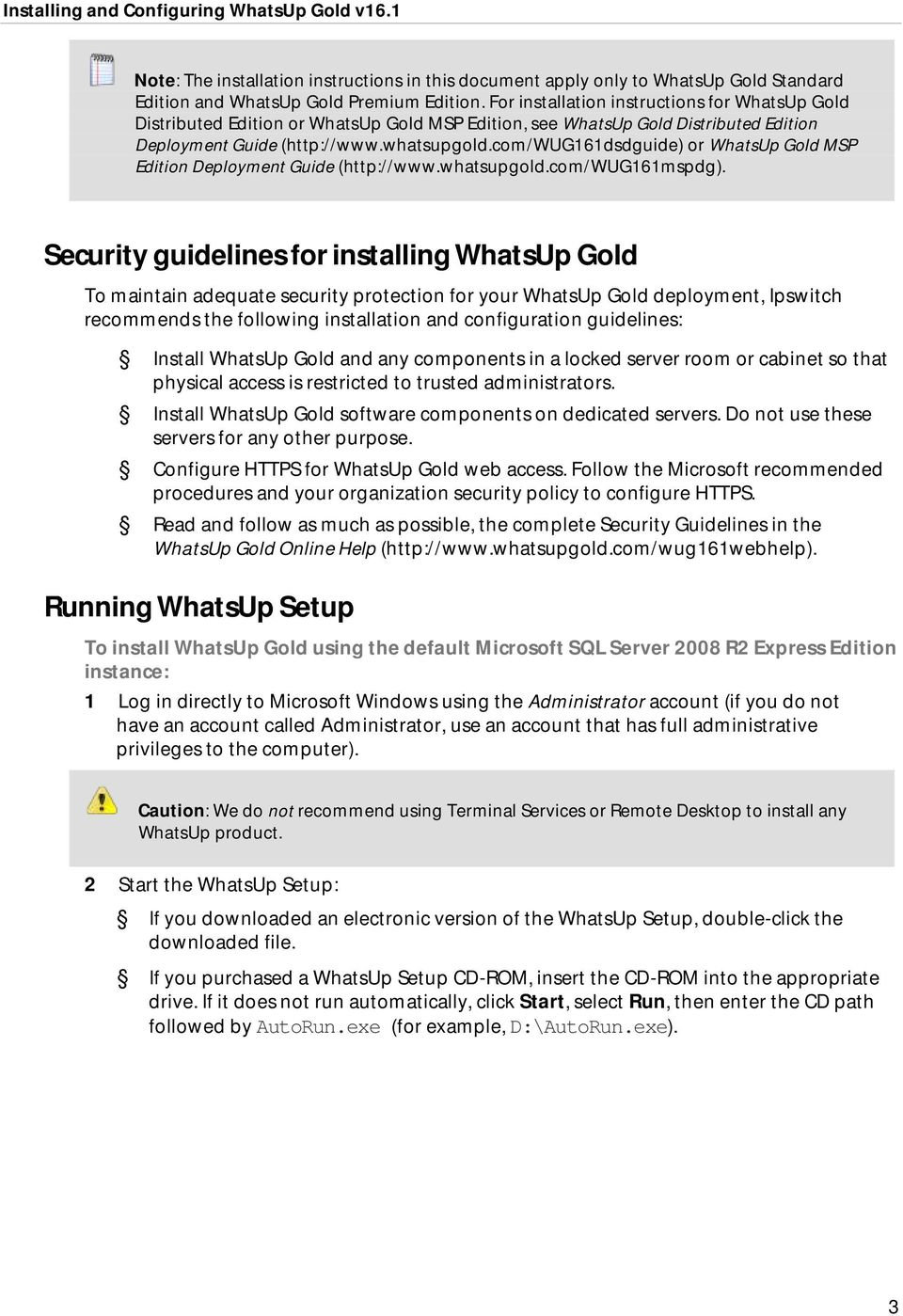 com/wug161dsdguide) or WhatsUp Gold MSP Edition Deployment Guide (http://www.whatsupgold.com/wug161mspdg).