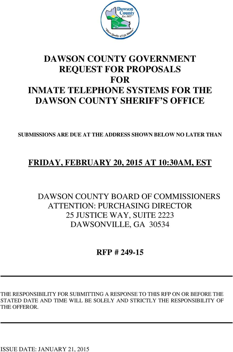 ATTENTION: PURCHASING DIRECTOR 25 JUSTICE WAY, SUITE 2223 DAWSONVILLE, GA 30534 RFP # 249-15 THE RESPONSIBILITY FOR SUBMITTING A
