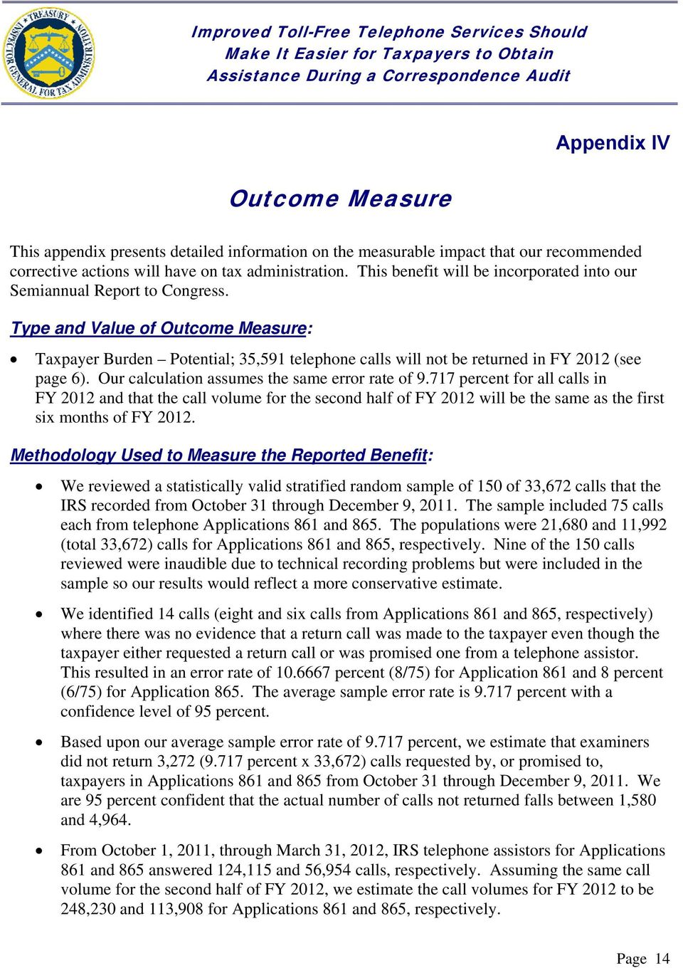 Type and Value of Outcome Measure: Taxpayer Burden Potential; 35,591 telephone calls will not be returned in FY 2012 (see page 6). Our calculation assumes the same error rate of 9.