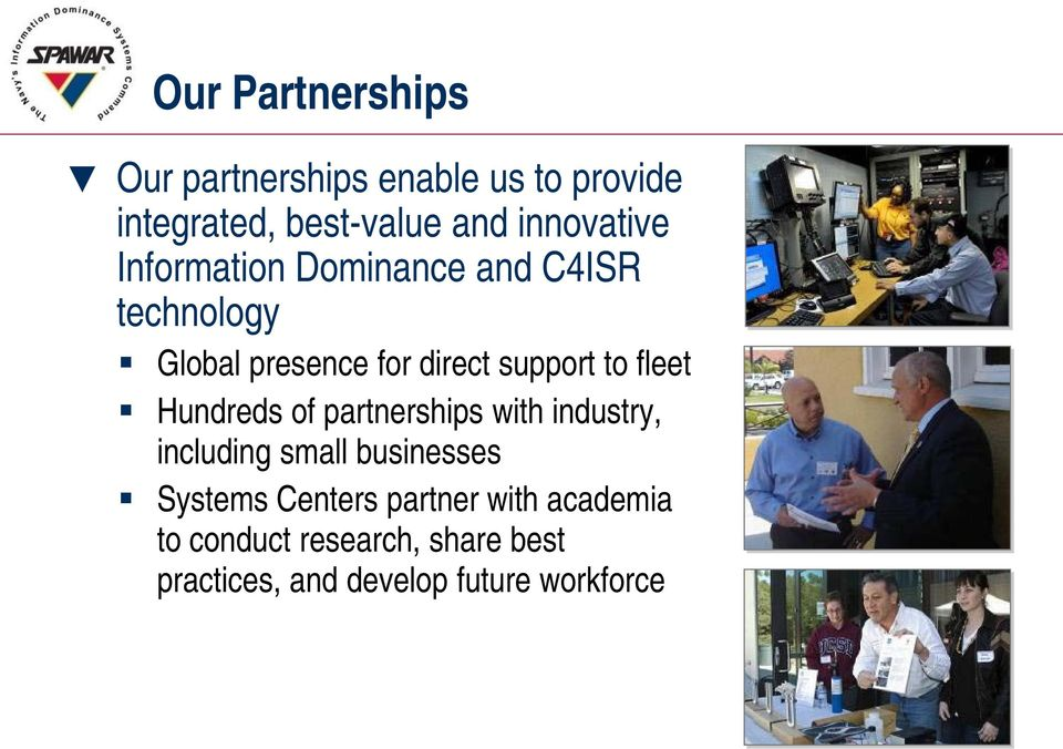to fleet Hundreds of partnerships with industry, including small businesses Systems