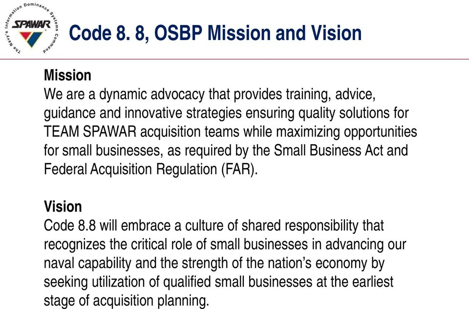 for TEAM SPAWAR acquisition teams while maximizing opportunities for small businesses, as required by the Small Business Act and Federal Acquisition