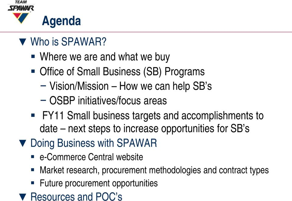 OSBP initiatives/focus areas FY11 Small business targets and accomplishments to date next steps to