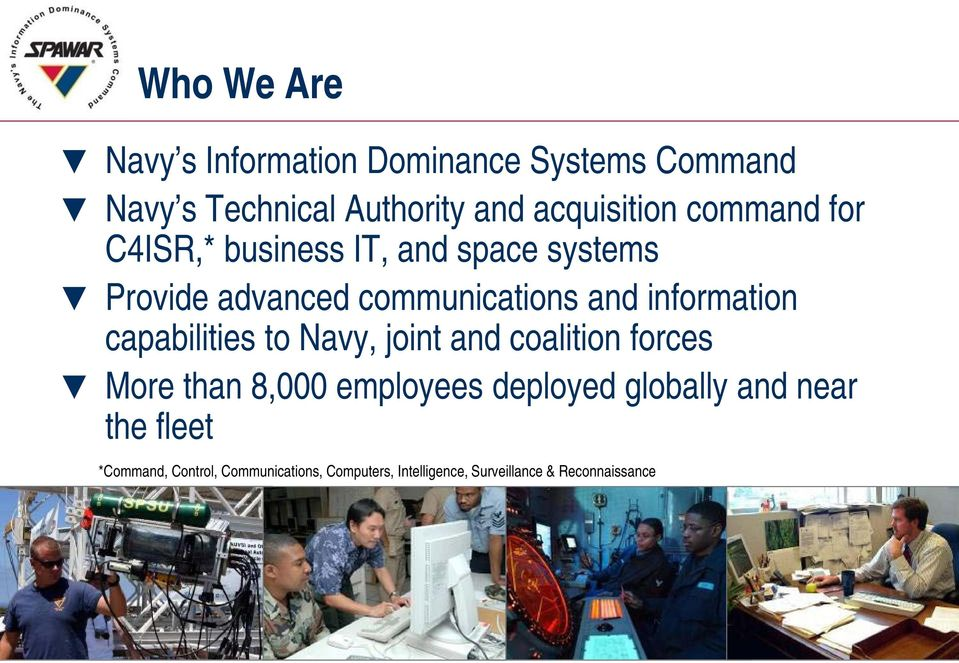 capabilities to Navy, joint and coalition forces More than 8,000 employees deployed globally and