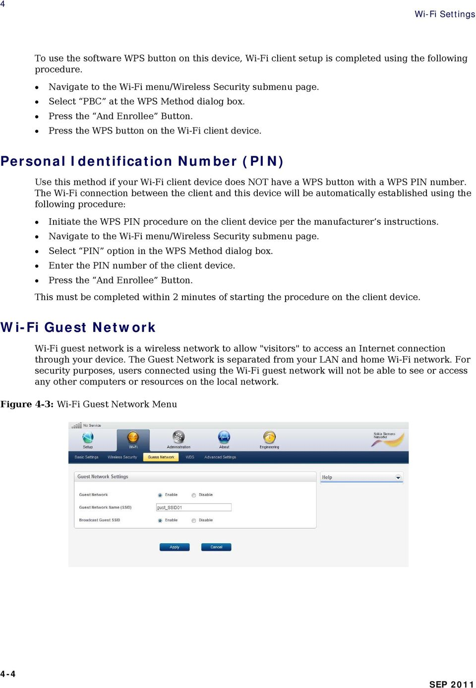 Personal Identification Number (PIN) Use this method if your Wi-Fi client device does NOT have a WPS button with a WPS PIN number.