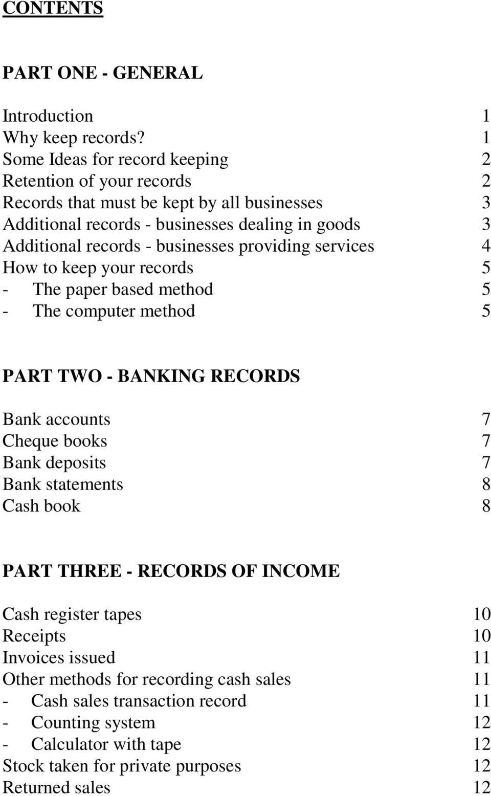 businesses providing services 4 How to keep your records 5 - The paper based method 5 - The computer method 5 PART TWO - BANKING RECORDS Bank accounts 7 Cheque books 7 Bank