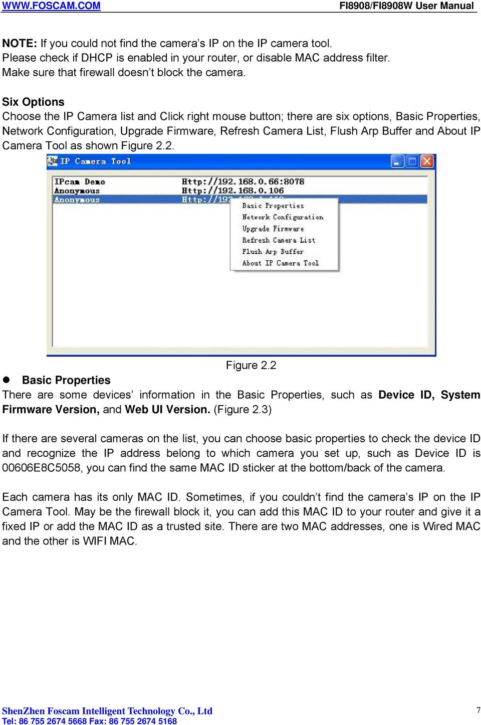 IP Camera Tool as shown Figure 2.2. Figure 2.2 Basic Properties There are some devices information in the Basic Properties, such as Device ID, System Firmware Version, and Web UI Version. (Figure 2.