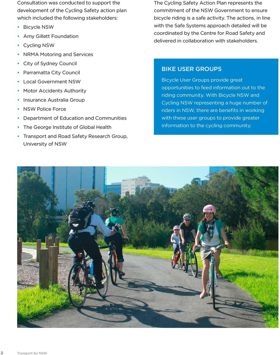 Institute of Global Health Transport and Road Safety Research Group, University of NSW The Cycling Safety Action Plan represents the commitment of the NSW Government to ensure bicycle riding is a