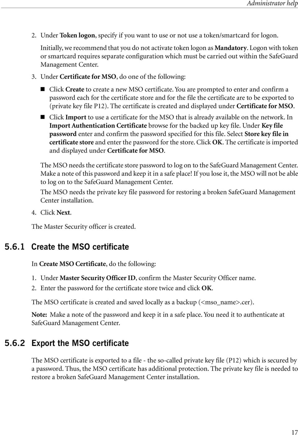 Under Certificate for MSO, do one of the following: Click Create to create a new MSO certificate.
