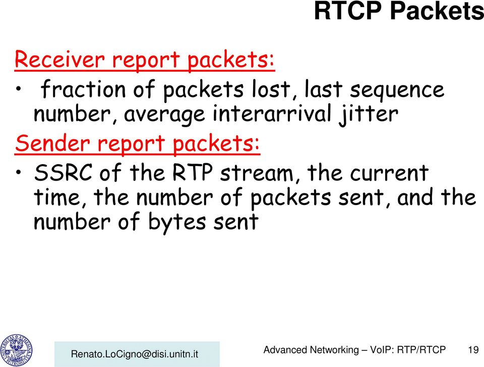 SSRC of the RTP stream, the current time, the number of packets