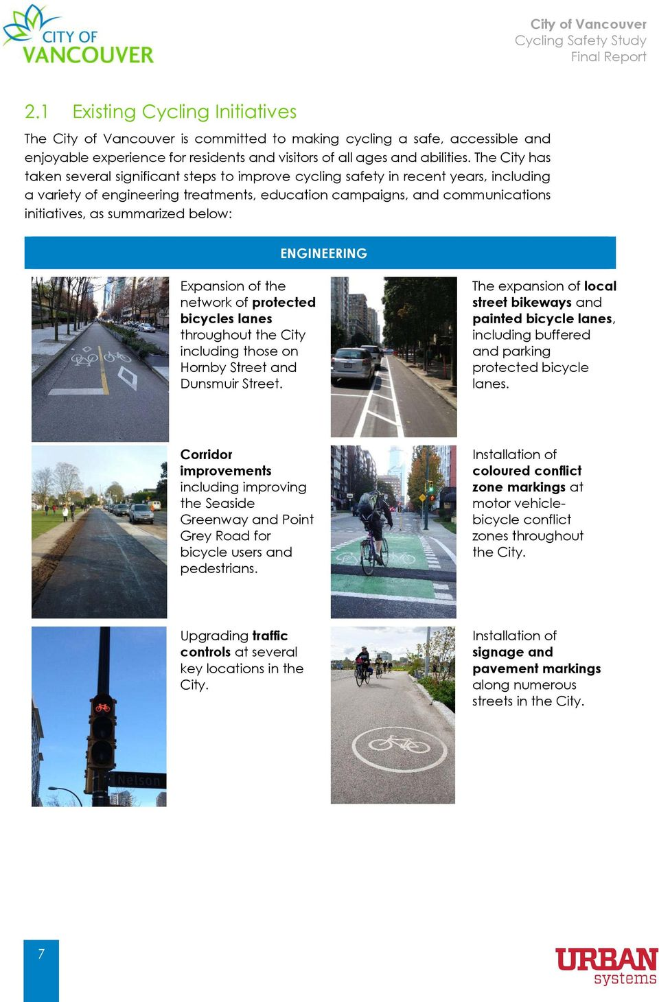 summarized below: ENGINEERING Expansion of the network of protected bicycles lanes throughout the City including those on Hornby Street and Dunsmuir Street.