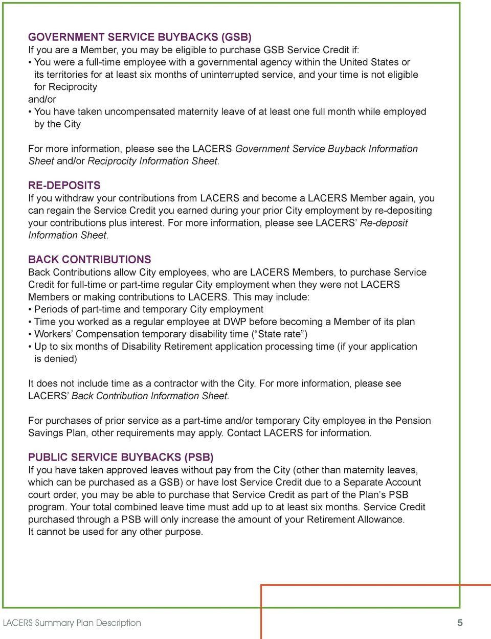 employed by the City For more information, please see the LACERS Government Service Buyback Information Sheet and/or Reciprocity Information Sheet.