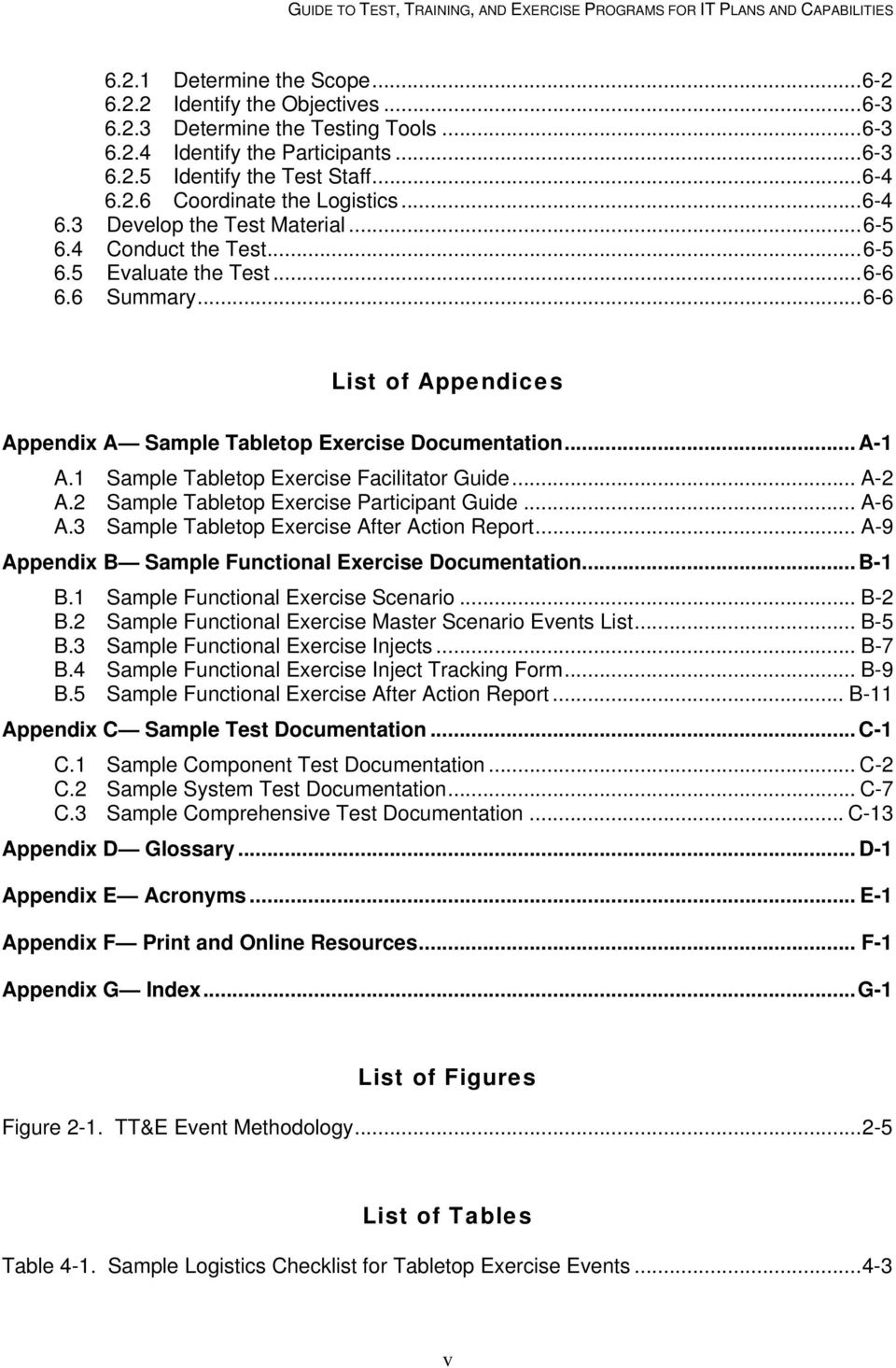 1 Sample Tabletop Exercise Facilitator Guide... A-2 A.2 Sample Tabletop Exercise Participant Guide... A-6 A.3 Sample Tabletop Exercise After Action Report.