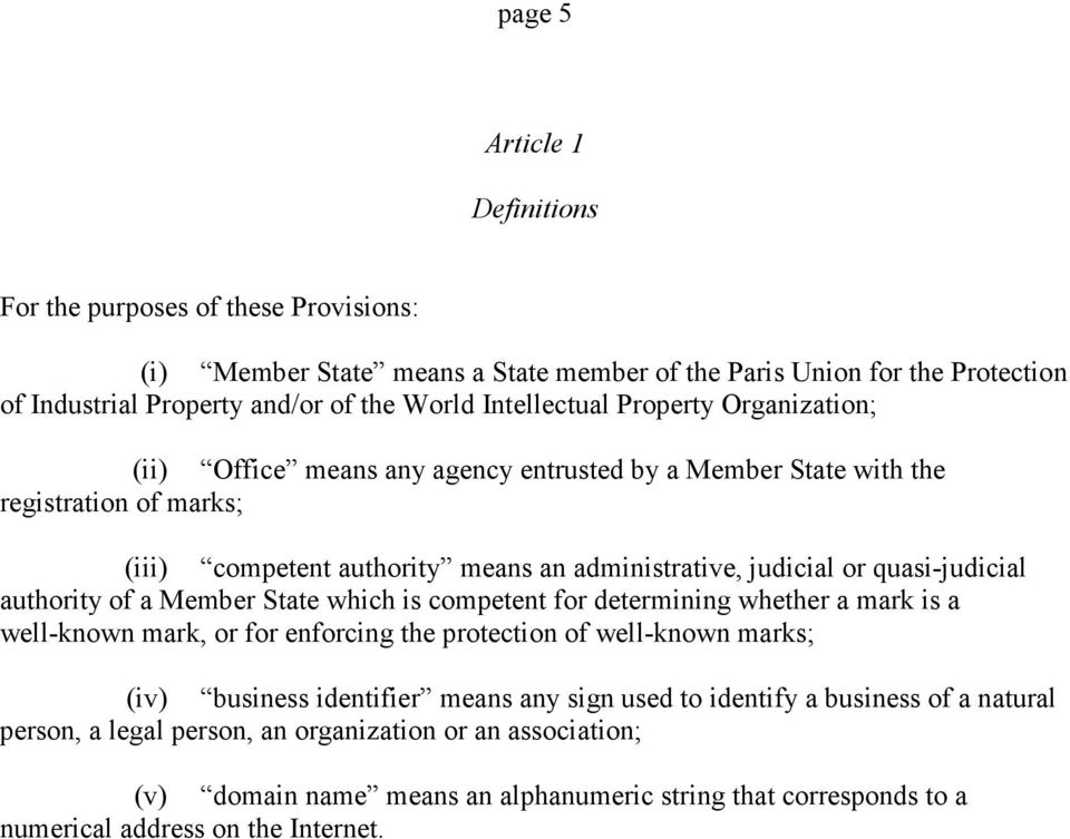 quasi-judicial authority of a Member State which is competent for determining whether a mark is a well-known mark, or for enforcing the protection of well-known marks; (iv) business identifier