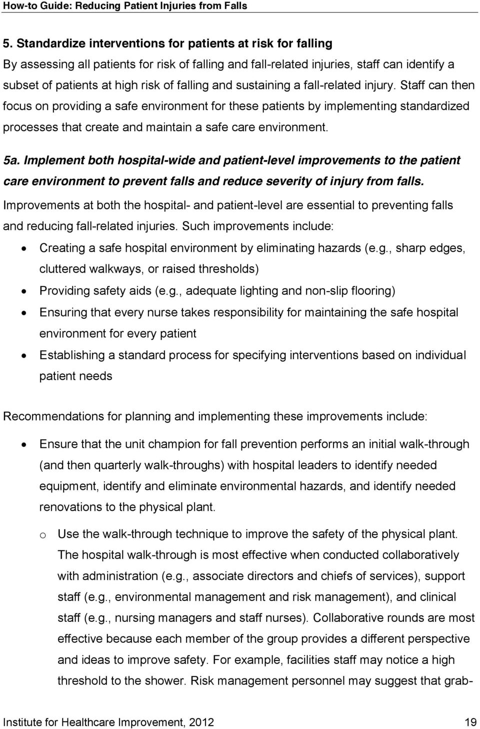 5a. Implement both hospital-wide and patient-level improvements to the patient care environment to prevent falls and reduce severity of injury from falls.