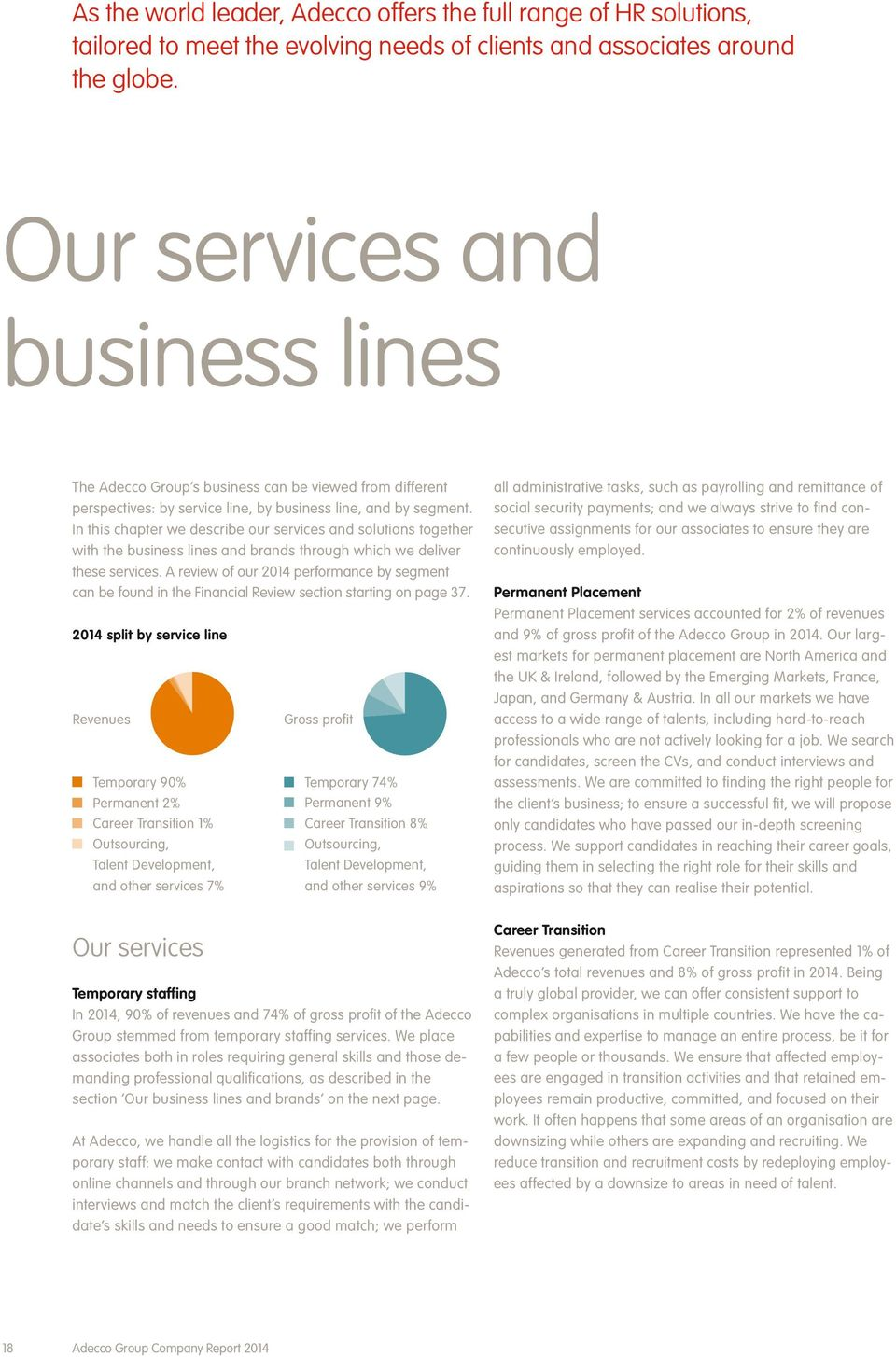 In this chapter we describe our services and solutions together with the business lines and brands through which we deliver these services.