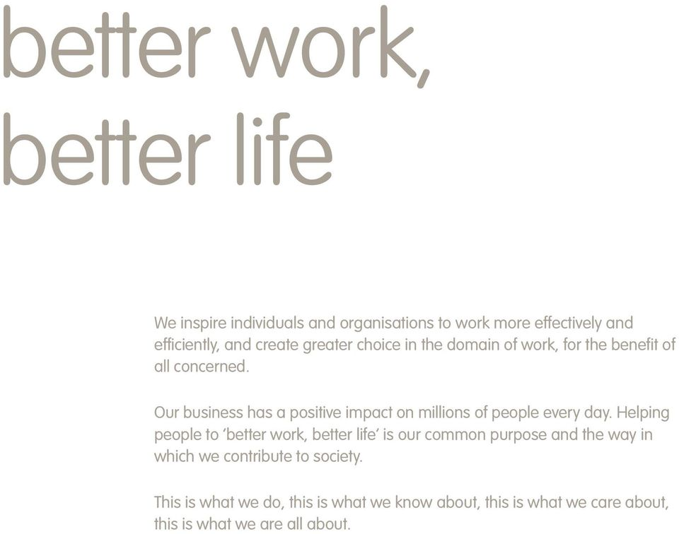 Our business has a positive impact on millions of people every day.