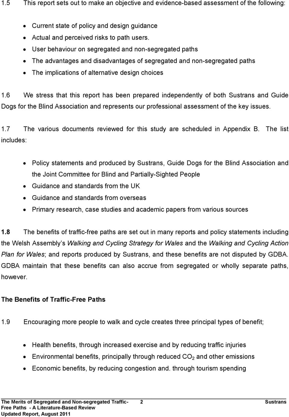 6 We stress that this report has been prepared independently of both Sustrans and Guide Dogs for the Blind Association and represents our professional assessment of the key issues. 1.