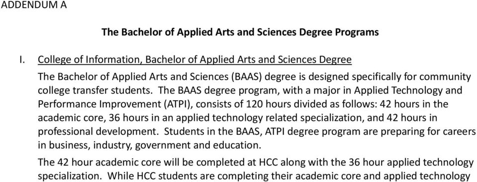 The BAAS degree program, with a major in Applied Technology and Performance Improvement (ATPI), consists of 120 hours divided as follows: 42 hours in the academic core, 36 hours in an applied
