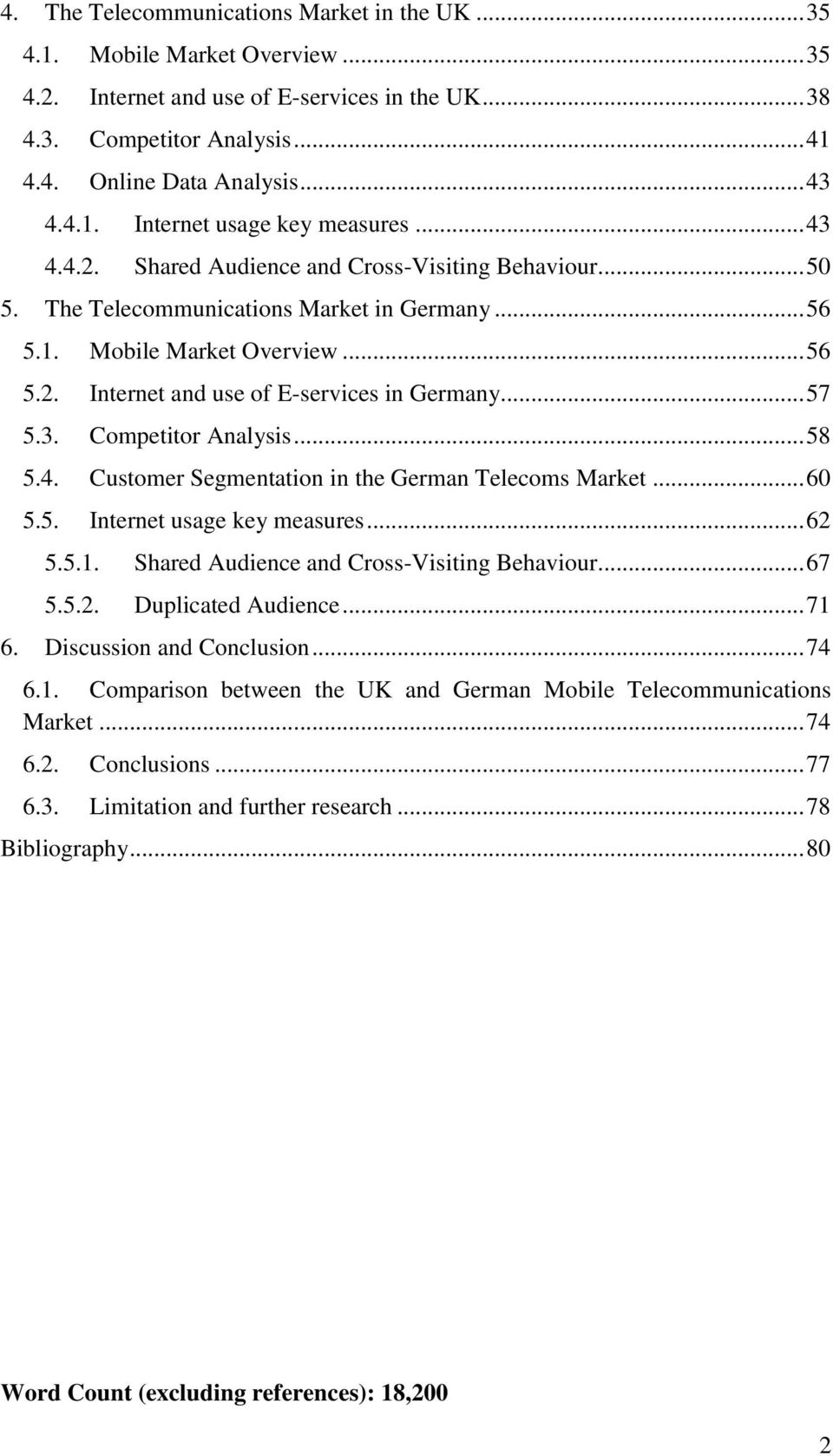 .. 57 5.3. Competitor Analysis... 58 5.4. Customer Segmentation in the German Telecoms Market... 60 5.5. Internet usage key measures... 62 5.5.1. Shared Audience and Cross-Visiting Behaviour... 67 5.