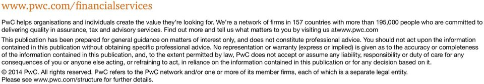 Find out more and tell us what matters to you by visiting us atwww.pwc.