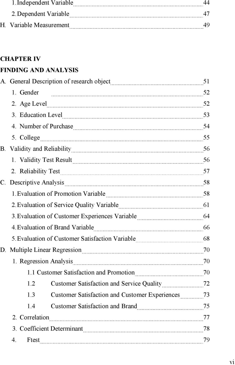 Evaluation of Promotion Variable 58 2. Evaluation of Service Quality Variable 61 3. Evaluation of Customer Experiences Variable 64 4. Evaluation of Brand Variable 66 5.