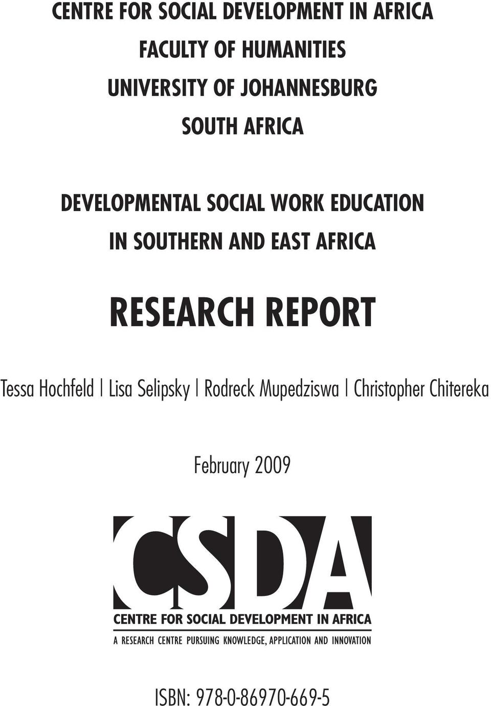 SOUTHERN AND EAST AFRICA RESEARCH REPORT Tessa Hochfeld Lisa Selipsky