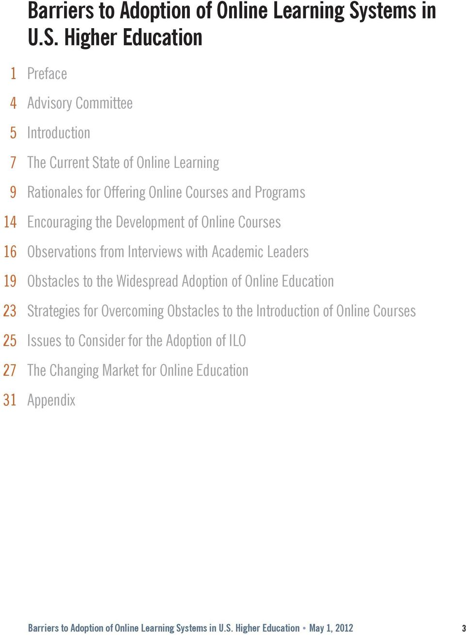 Higher Education 1 Preface 4 Advisory Committee 5 Introduction 7 The Current State of Online Learning 9 Rationales for Offering Online Courses and Programs 14