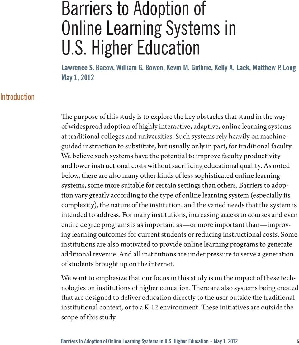 traditional colleges and universities. Such systems rely heavily on machineguided instruction to substitute, but usually only in part, for traditional faculty.