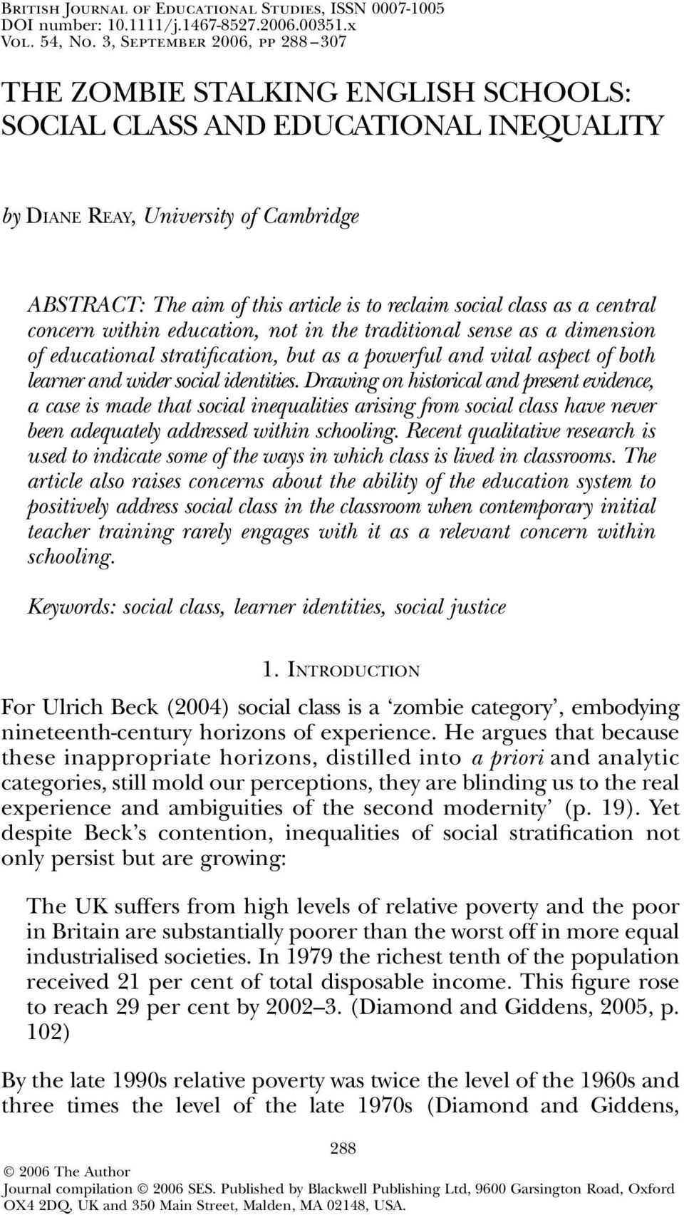 University of Cambridge ABSTRACT: The aim of this article is to reclaim social class as a central concern within education, not in the traditional sense as a dimension of educational stratification,