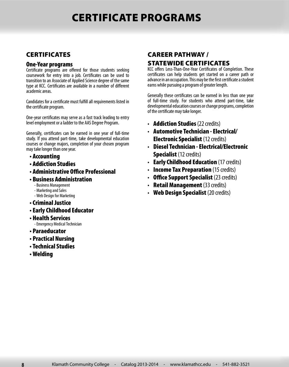 Candidates for a certificate must fulfill all requirements listed in the certificate program.