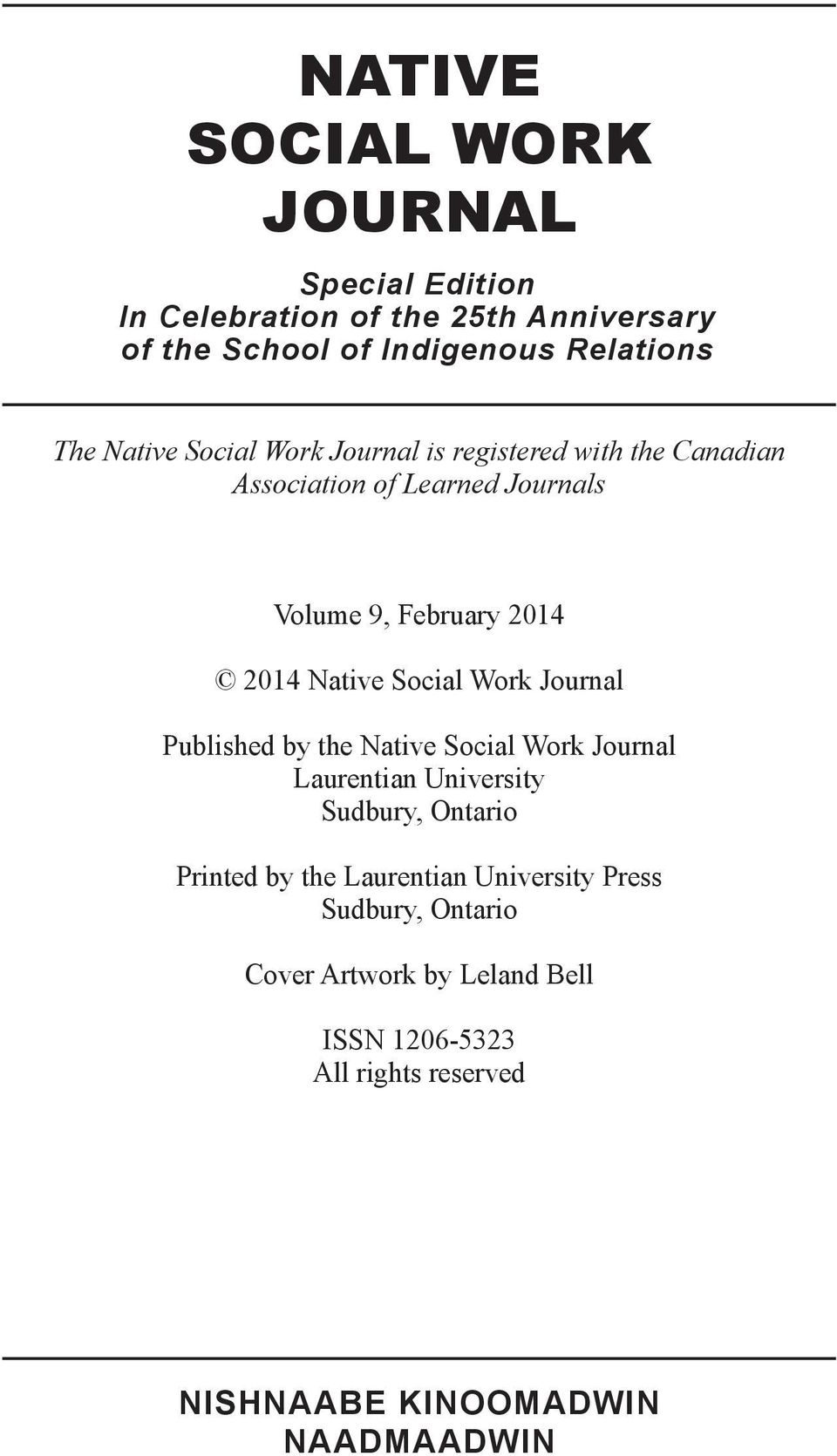 Social Work Journal Published by the Native Social Work Journal Laurentian University Sudbury, Ontario Printed by the