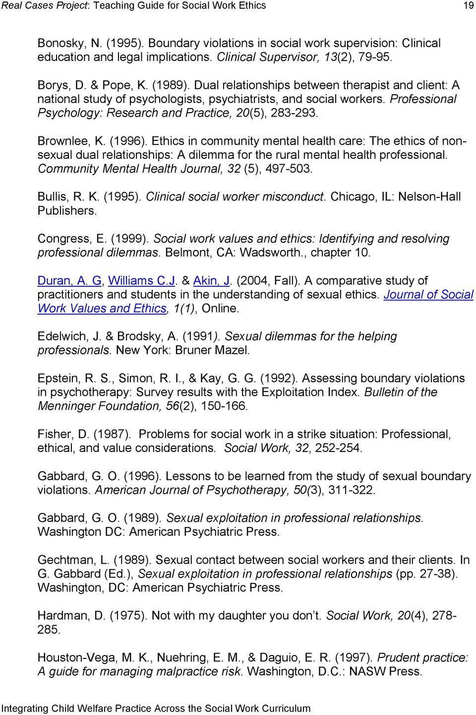 (1996). Ethics in community mental health care: The ethics of nonsexual dual relationships: A dilemma for the rural mental health professional. Community Mental Health Journal, 32 (5), 497-503.